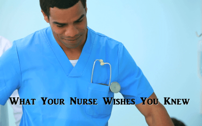 What Your Nurse Wishes You Knew